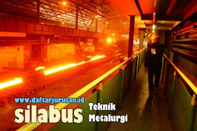 Daftar Silabus / Mata Kuliah Yang Dipelajari Pada Teknik Metalurgi