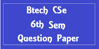 BTech CSE 6th Sem Previous Year Question Papers