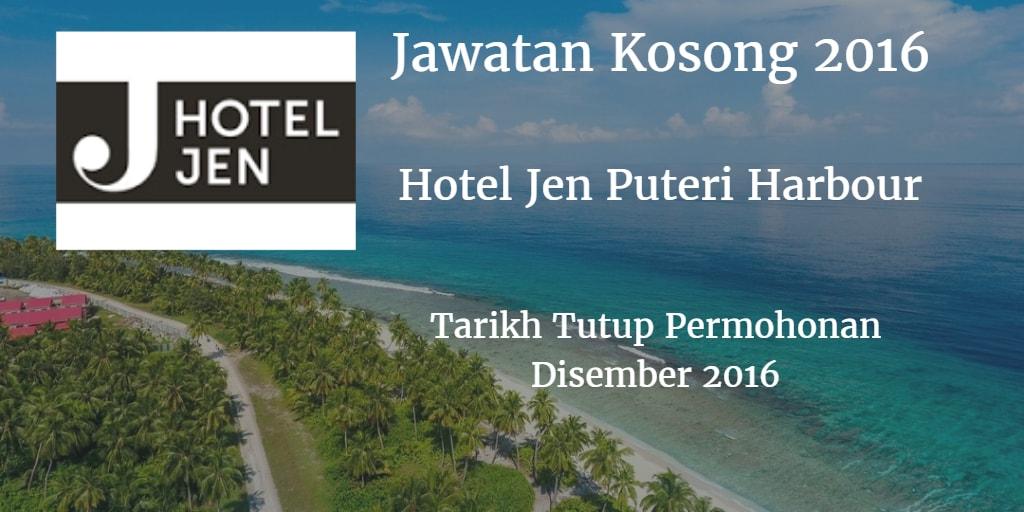 Jawatan Kosong Hotel Jen Puteri Harbour Disember 2016