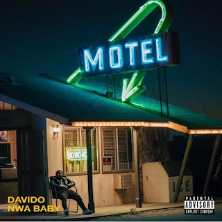 LYRICS: DAVIDO – NWA BABY