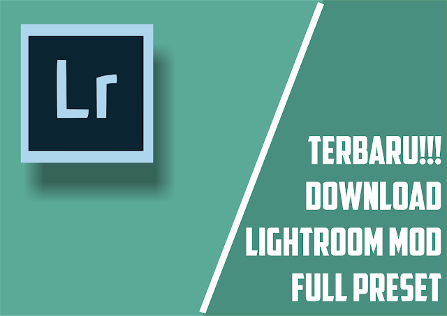 Download APK Lightroom Mod Full Preset Terbaru 2018