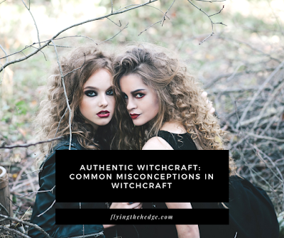 Authentic Witchcraft: Common Misconceptions in the Craft