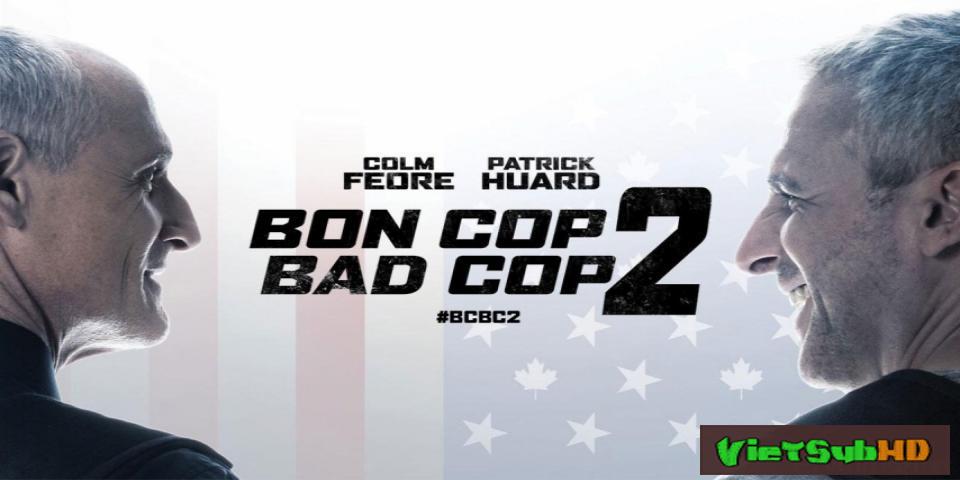 Phim Cớm tốt, Cớm xấu 2 VietSub HD   Bon Cop, Bad Cop 2 2017