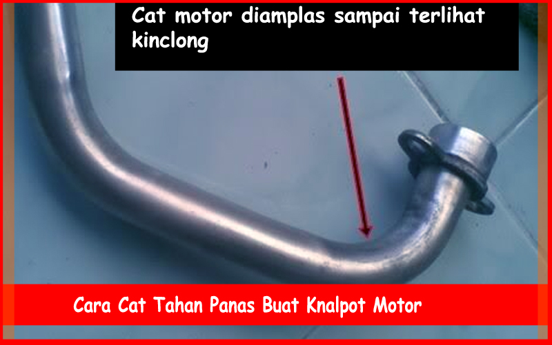 Cara Cat Tahan Panas Buat Knalpot Motor Otokawancom Cara
