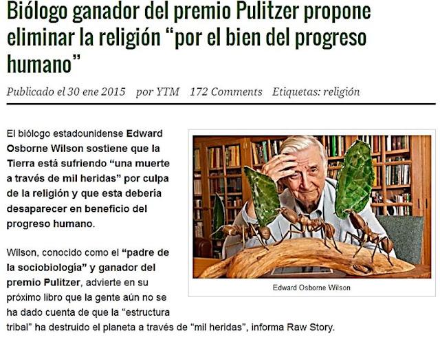 http://www.yometiroalmonte.es/2015/01/30/biologo-ganador-premio-pulitzer-propone-eliminar-religion-bien-progreso-humano/