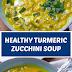 Healthy Turmeric Zucchini Soup