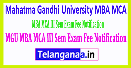 Mahatma Gandhi University MGU MBA MCA III Sem Exam Fee Notification 2018