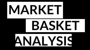 Market Basket Analytics: Learn How to Perform Market Basket Analysis