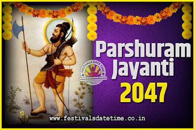 2047 Parshuram Jayanti Date and Time, 2047 Parshuram Jayanti Calendar