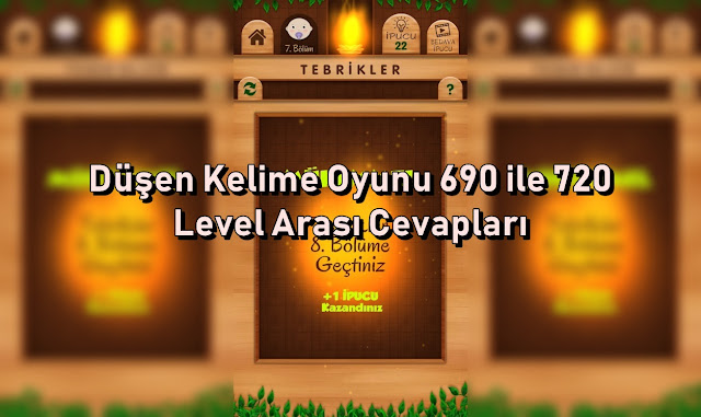 Dusen Kelime Oyunu 690 ile 720 Level Arasi Cevaplar