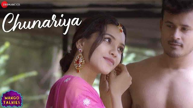 Chunariya Lyrics - Mango Talkies | Shivang Mathur, Prateeksha Srivastava
