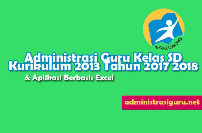 Administrasi Guru Kelas SD Kurikulum 2013 Tahun 2017 2018