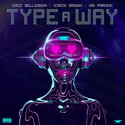 Eric Bellinger - Type a Way ft. Chris Brown & OG Parker