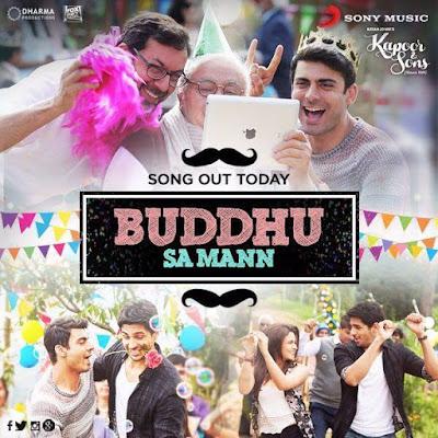 Buddhu Sa Mann - Kapoor and Sons (2016)