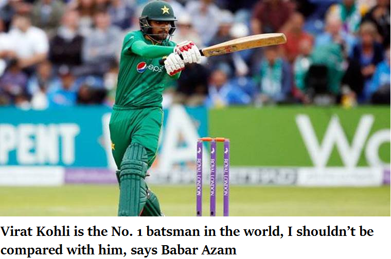 Virat Kohli is the No. 1 batsman in the world, I shouldn't be compared with him, says Babar Azam