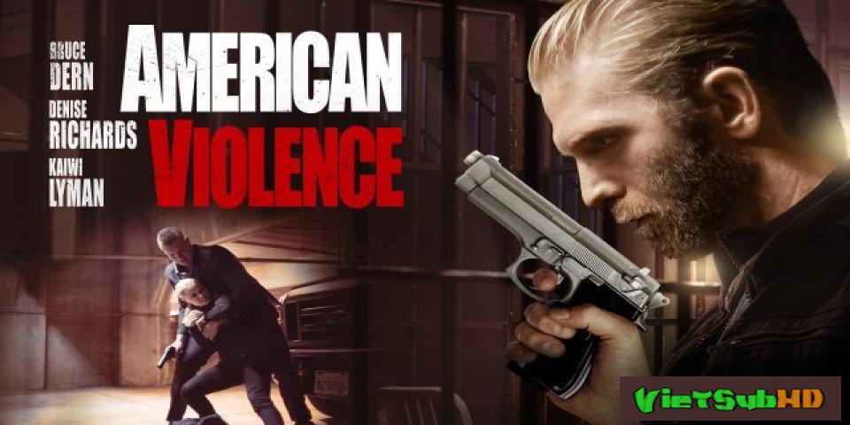 Phim Bạo Động Thuyết minh HD | American Violence 2017