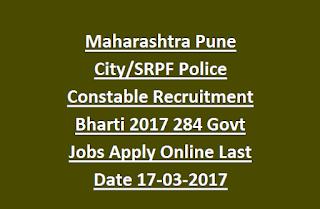 Maharashtra Pune City, SRPF Police Constable Recruitment Bharti 2017 284 Govt Jobs Apply Online