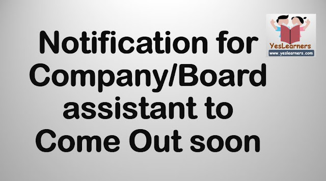 Company/Board/Corporation Assistant Notification to be Published Soon
