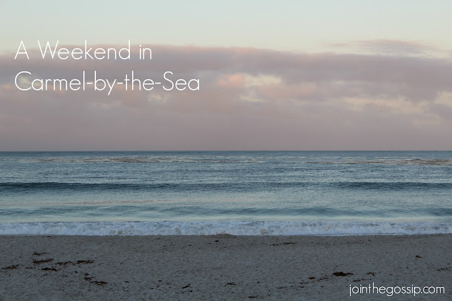 A Weekend in Carmel-by-the-Sea