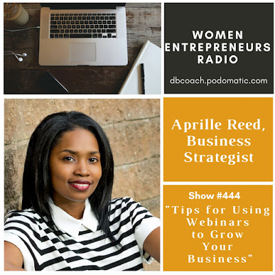 Webinar Funnel Architect for ambitious online coaches too consultants who scrap amongst 50 Tips for Using Webinars to Grow Your Business amongst Business Strategist Aprille Reed on Women Entrepreneurs Radio™