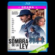 La sombra de la ley (2018) BRRip 1080p Audio Castellano