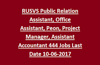 RUSVS Public Relation Assistant, Office Assistant, Peon, Project Manager, Assistant Accountant 444 Jobs Recruitment Last Date 10-06-2017