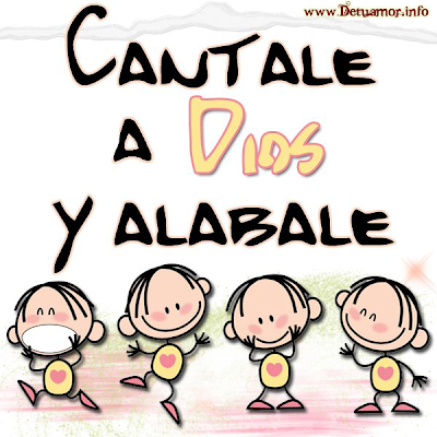 Cantale a Dios y alabale