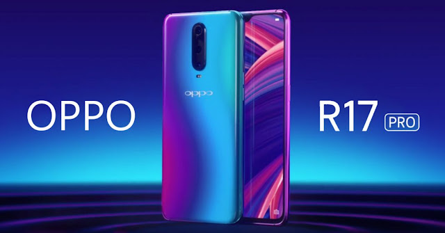 New Released Oppo R17 Pro with triple rear cameras and in-display fingerprint sensor