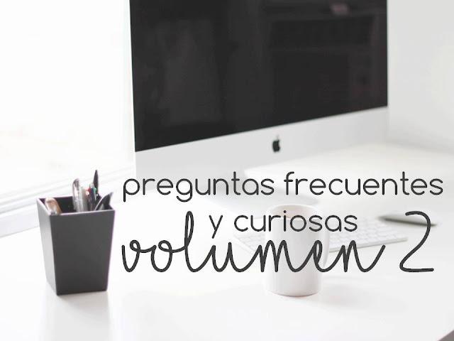 PREGUNTAS FRECUENTES Y CURIOSAS. VOL 2