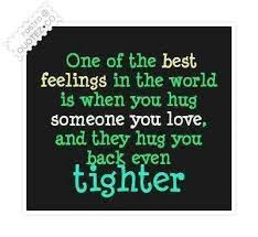 World's Best Love Quotes: one of the best feelings in the world is when you hug someone you love.