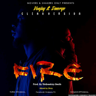 [Music] Vonjay - Fire (Clean/Radio Version) + Promotional Photos