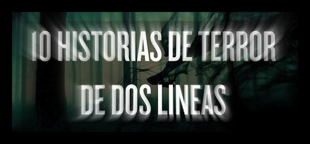 10 HISTORIAS DE TERROR EN 2 LÍNEAS