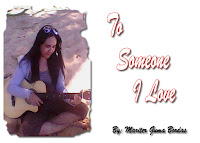 To Someone I Love By: Mariter Guma Bordas
