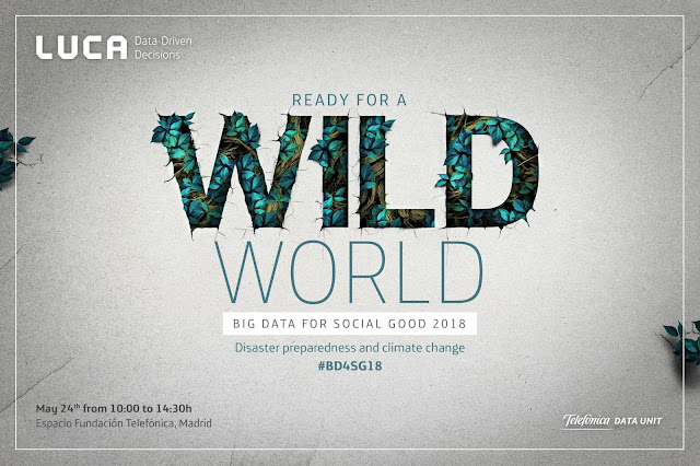 Are you Ready for a Wild World? ¡No te pierdas Big Data for Social Good 2018!
