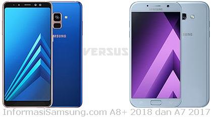 Harga dan Spesifikasi Samsung Galaxy A8 Plus (2018) vs A7 (2017)