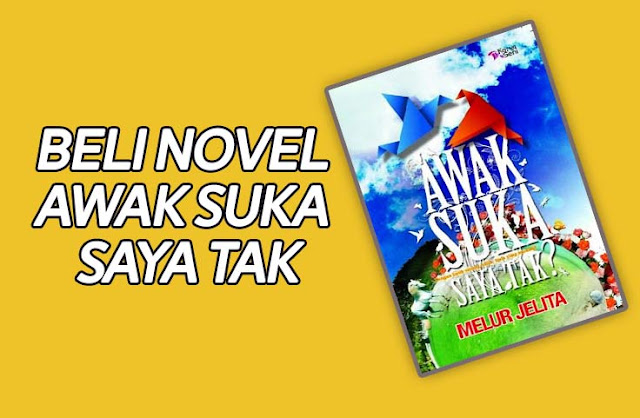 Beli Novel Awak Suka Saya Tak