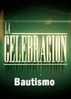 La Celebración - Bautismo