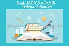 Soal USBN SMP MTs Bahasa Indonesia Tahun 2019 Disertai Kunci Jawaban