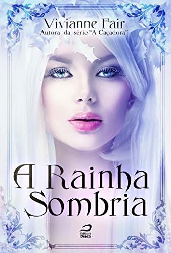 A Rainha Sombria - Vivianne Fair