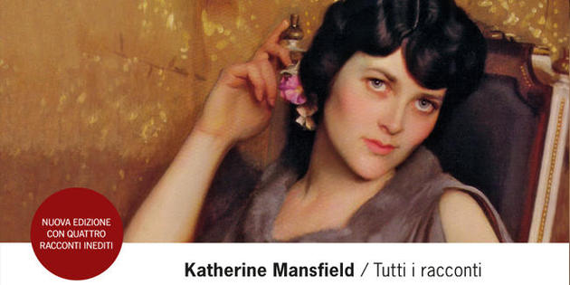 "katherine mansfield and sexuality 1 | p a g e a feminist surveillance of katherine mansfield's selected short stories of the ""new dawn"" ""i am a writer first and a woman after"" – katherine mansfield."