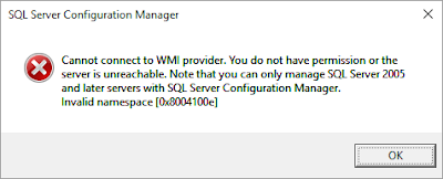 Cannot connect to WMI provider. You do not have permission or the server is unreachable. Note that you can only manage SQL Server 2005 and later servers with SQL Server Configuration Manager. Invalid namespace [0x8004100e]