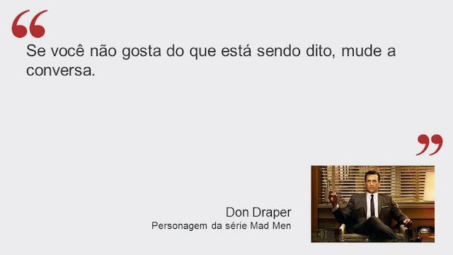 Frase de Don Draper da série Mad Man
