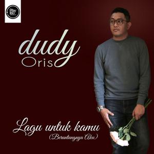 Dudy Oris - Lagu Untuk Kamu (Beruntungnya Aku)