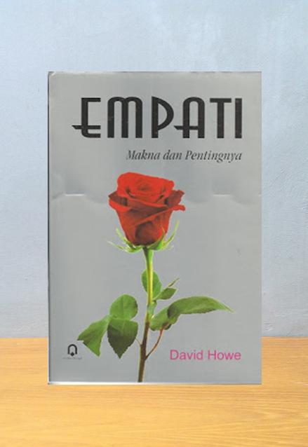 EMPATI: MAKNA DAN PENTINGNYA, David Howe