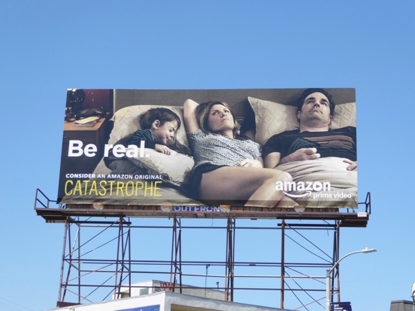 Catastrophe 2017 Be real Emmy FYC billboard