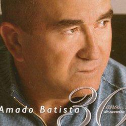 Download Amado Batista – 30 Anos… de Carreira (2005)