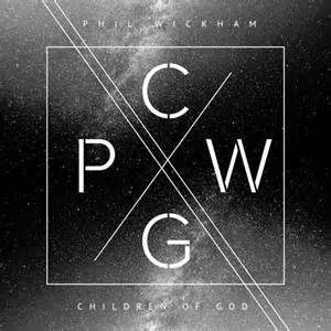"Phil Wickham's ""Children of God"""