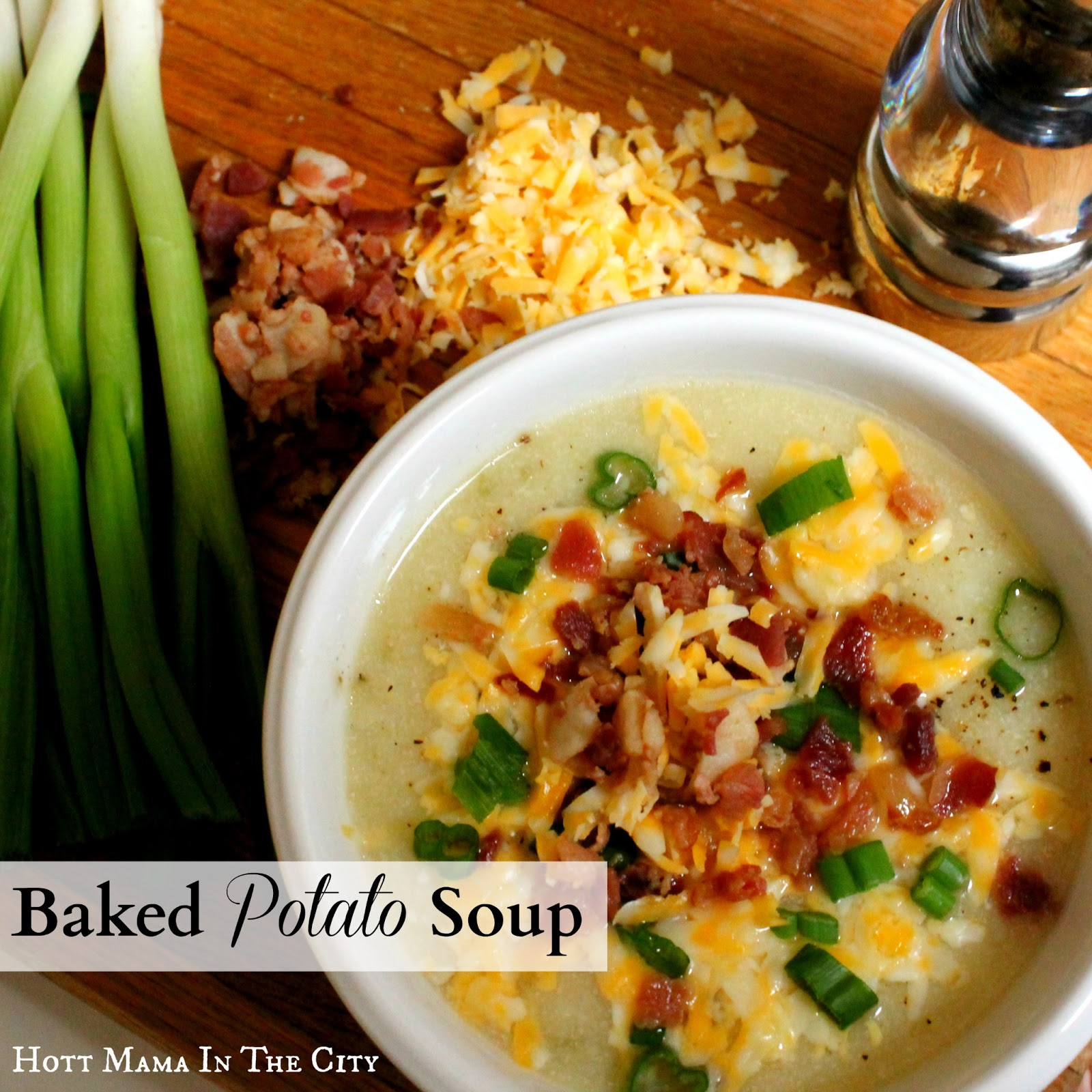 Hot Mama In The City: Baked Potato Soup Recipe