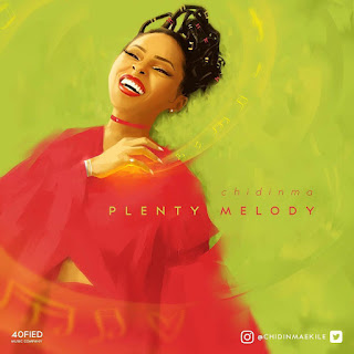 "[Music] Chidinma - ""Plenty Melody"""