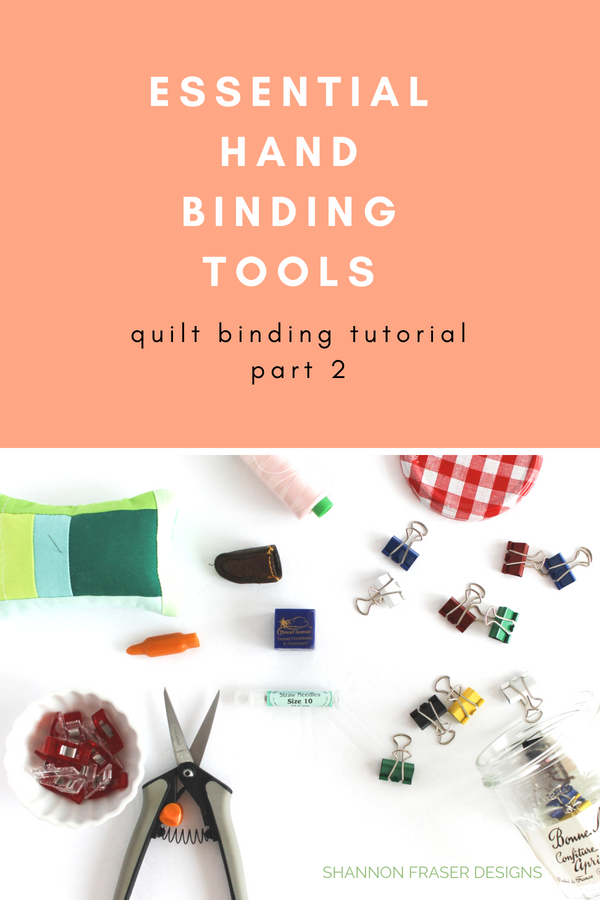 Essential hand binding tools - quilt binding tutorial part 2 | Shannon Fraser Designs
